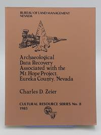 Archaeological Data Recovery Associated with the Mt. Hope Project, Eureka County, Nevada.