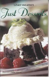 Yankee Magazine's JUST DESSERTS - Supplement to Yankee Magazine