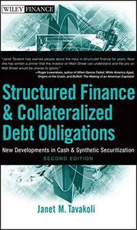 Structured Finance and Collateralized Debt Obligations: New Developments in Cash and Synthetic Securitization Wiley Finance