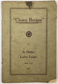 Choice Recipes by St. Martin's Luther League [cover title]