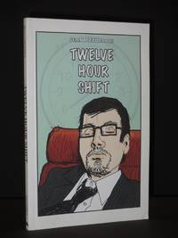 Twelve Hour Shift [SIGNED]