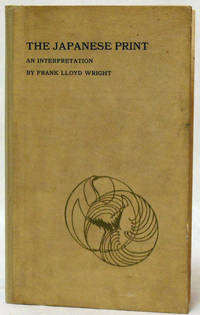 THE JAPANESE PRINT  AN INTERPRETATION by  Frank Lloyd Wright - Hardcover - 1912 - from William Reese Company - Literature ABAA-ILAB and Biblio.com