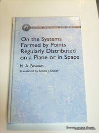 On the Systems Formed by Points Regularly Distributed on a Plane or in Space (Dover Phoenix...