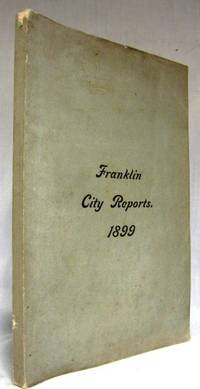 FIFTH ANNUAL REPORT OF THE MUNICIPAL GOVERNMENT OF THE CITY OF FRANKLIN,  N.H. For the Financial Year 1899