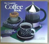 image of The Complete Coffee Book: A Gourmet Guide to Buying, Brewing, and Cooking