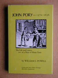 John Pory 1572-1636. The Life and Letters of a Man of Many Parts.