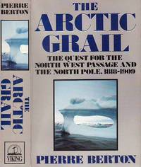 image of The Arctic Grail: The Quest for the Northwest Passage and the North Pole 1818-1909