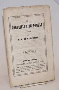 image of Le Conseiller du Peuple par M.A.D E Lamartine. Premiere annee (1849). Premiere Partie. Les Alarmistes. Un bon symptome de raison publique. Deuxieme Partie. Almanach Politique. [cover- and caption-titles]; item enclosed in a single leaf titled similarly but dated as follows:  Le Conseiller du Peuple, journal de M. A. de Lamartine. I. Janvier 1850. [outer leaf continues with the following notice:] Avis Important: Concernant l'Ouvrage Donne en Prime. MM. les Abonnes sont prevenus que sous peu de jours ils recevront une circulaire qui leur fera connaitre la publication et le mode d'envoi de l'ouvrage, en ce moment sous presse, intitule le Passe, le Present et l'Avenir de la Republique