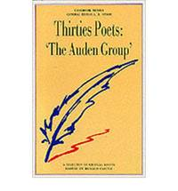 Thirties Poets: 'The Auden Group': A Selection of Critical Essays (Casebooks Series)