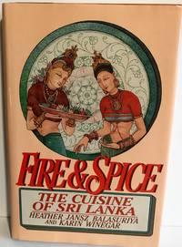 Fire & Spice The Cuisine of Sri Lanka