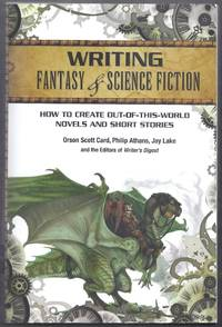 Writing Fantasy and Science Fiction. How to Create Out-of-this-World Novels and Short Stories