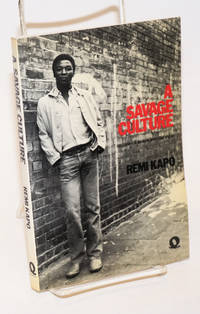 A savage culture; racism - a black British view