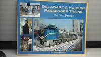 image of Delaware & Hudson Passenger Trains: The Final Decade