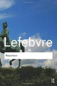 Napoleon (Routledge Classics) (Volume 9) by Georges Lefebvre - Paperback - 2011-06-03 - from Books Express and Biblio.com