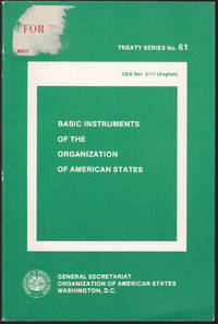 Basic Instruments of the Organization of American States (Treaty Series, 61)