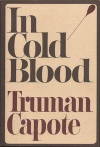 image of In Cold Blood; A true account of a multiple murder and its consequences.