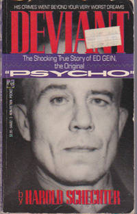 Deviant: The Shocking True Story of Ed Gein, the Original Psycho by  Harold SCHECHTER - Paperback - First Edition, Paperback Original - 1989 - from Ravenwood Gables Bookstore and Biblio.com