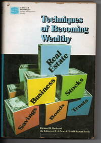 Techniques Of Becoming Wealthy Real Estate, Business, Stocks, Savings,  Bonds, Trusts