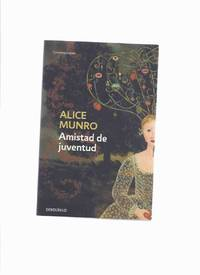 Amistad De Juventud -by Alice Munro -a Signed Copy ( Spanish Edition of Friend of My Youth )
