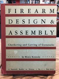 The Checkering and Carving of Gunstocks (Firearms Design and Assembly) by  Monty Kennedy - First Edition - 1952-01-01 - from Chaparral Books (SKU: CHAPken4A)