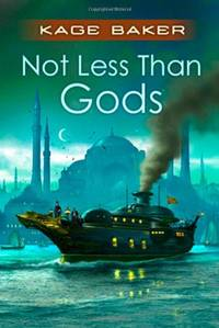image of Not Less Than Gods (Company) (Company Novel)