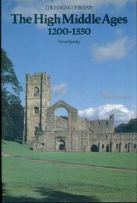 THE HIGH MIDDLE AGES, 1200 - 1550: The Making of Britain, Volume 2,
