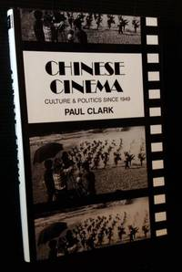 Chinese Cinema: Culture and Politics Since 1949