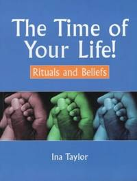 The Time Of Your Life: Rituals and Beliefs