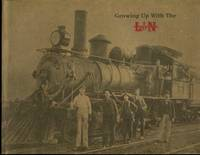 Growing Up Wih The L & N- Life and Times In A Railroad Town