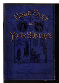 HOLD FAST BY YOUR SUNDAYS.