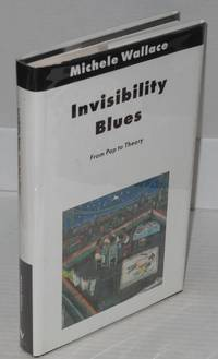 Invisibility blues; from pop to theory