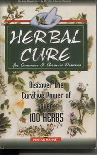 image of Herbal Cure for Common and Chronic Diseases  Discover the Creative Power  of over 100 Herbs