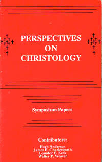 Perspectives on Christology: Symposium Papers from Florida Southern College, Lakeland, Florida, March, 1988. by Hugh Anderson et al - Paperback - 1989 - from Kenneth Mallory Bookseller. ABAA and Biblio.com