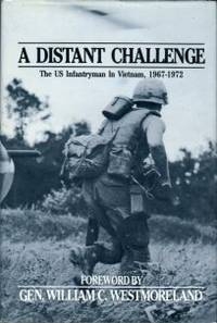 image of A Distant Challenge: The U.S. Infantryman In Vietnam, 1967-1972