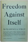 Freedom Against Itself
