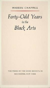FORTY-ODD YEARS IN THE BLACK ARTS.  The Frederic W. Goudy Distinguished Lecture in Typography for 1970