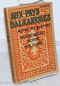 image of Aux Pays Balkaniques Aprés les Guerres de 1912-1913; Monténégro, Serbie, Bulgarie
