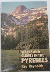 Walks and Climbs in the Pyrenees by  Kev Reynolds - Paperback - from World of Books Ltd (SKU: GOR004995427)