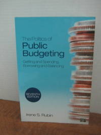 The Politics of Public Budgeting 7th edition