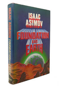 FOUNDATION AND EARTH by Isaac Asimov - First Edition; First Printing - 1986 - from Rare Book Cellar and Biblio.com
