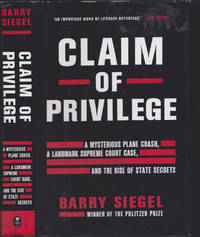 image of Claim of Privilege: A Mysterious Plane Crash, a Landmark Supreme Court Case, and the Rise of State Secrets