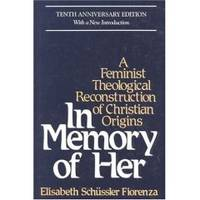 image of IN MEMORY OF HER A Feminist Theological Reconstruction of Christian Origins