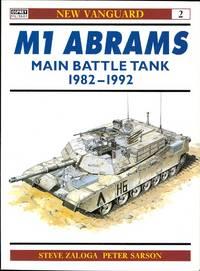 M1 ABRAMS MAIN BATTLE TANK 1982-1992.  OSPREY MILITARY NEW VANGUARD SERIES 2.
