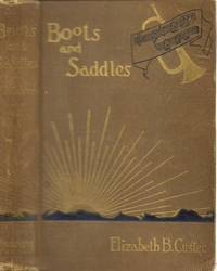 Boots and Saddles, or Life in Dakota with General Custer
