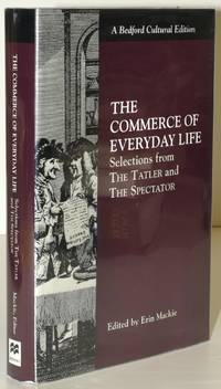 THE COMMERCE OF EVERYDAY LIFE: Selections from THE TATLER and THE SPECTATOR