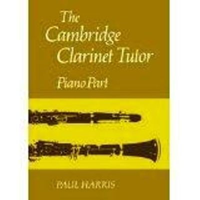 The Cambridge Clarinet Tutor Piano Part by Harris Paul - from Music by the Score and Biblio.co.uk