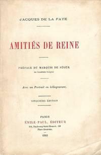 Amitiés de Reine Préface du marquis de Ségur Cinquième édition