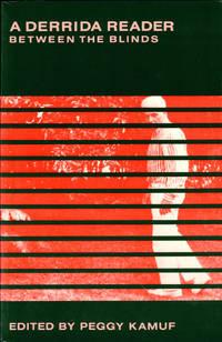 Between the Blinds: A Derrida Reader