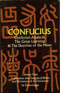 Confucius: Confucian Analects, the Great Learning and the Doctrine of the Mean.