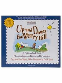 Up and Down the Worry Hill: A Children's Book about Obsessive-Compulsive Disorder and its Treatment (Third Edition)